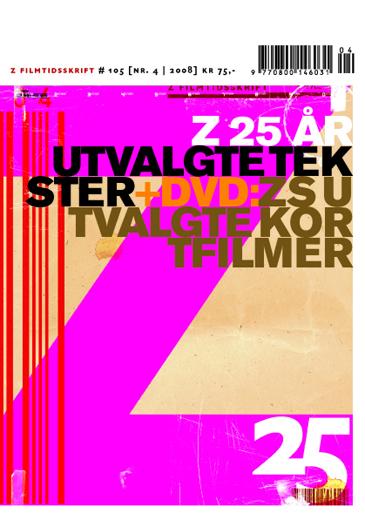 Z nr 4 2008: Z 25 år – utvalgte tekster + dvd: Zs utvalgte kortfilmer